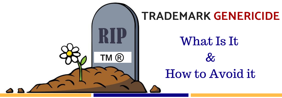 Genericide: A Threat To Dominant Trademarks