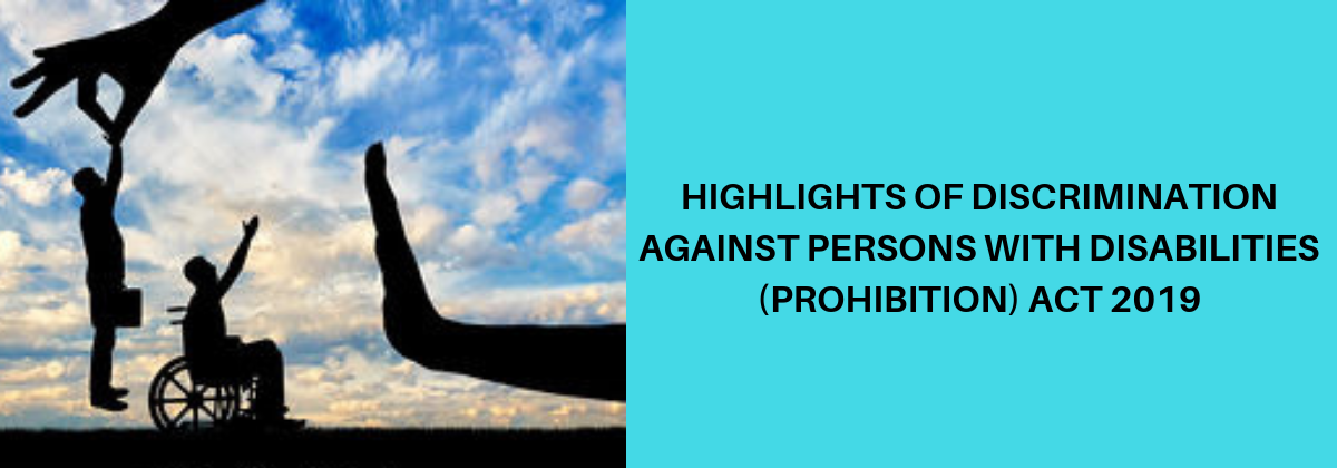 Highlights Of Discrimination Against Persons With Disabilities (Prohibition) Act 2019