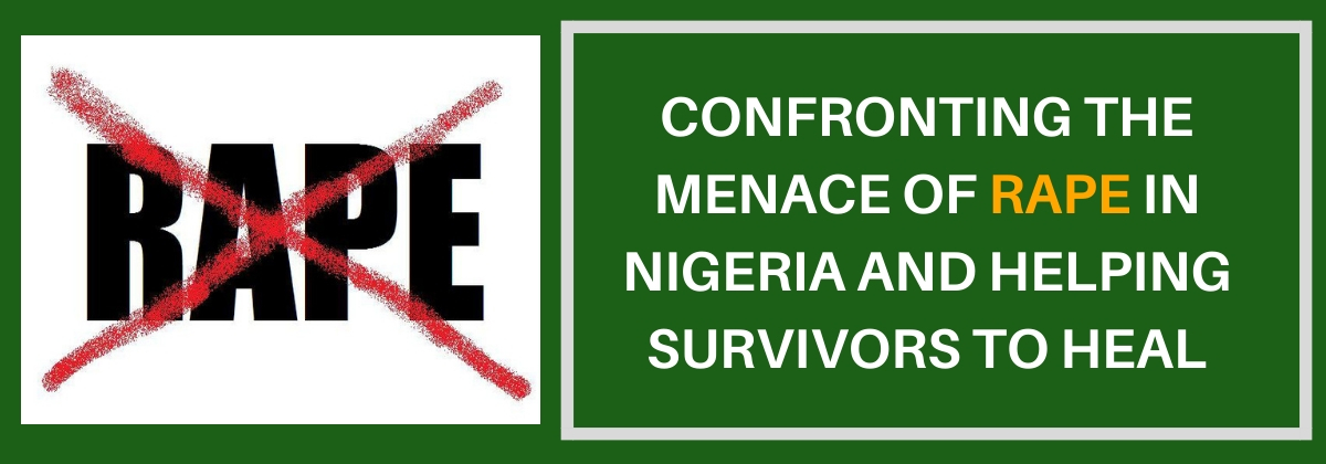 Confronting The Menace Of Rape In Nigeria And Helping Survivors To Heal