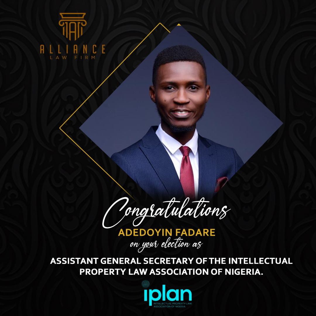 Alliance Law Firm Associate, Adedoyin Fadare is appointed as the Assistant General Secretary of the Intellectual Property Law Association of Nigeria (IPLAN)